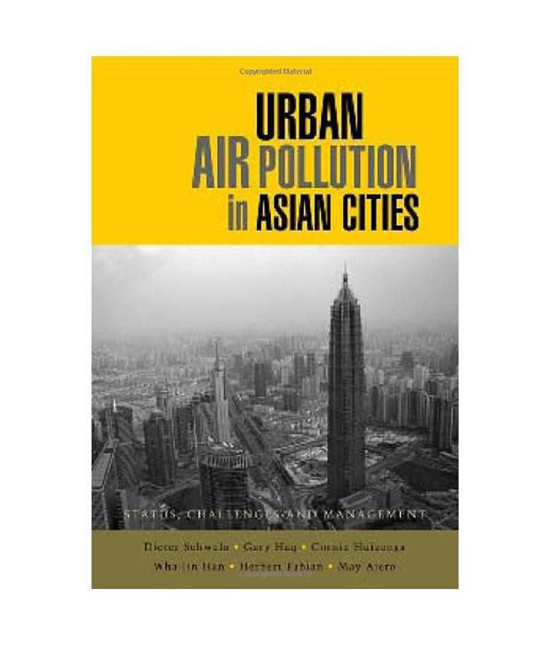 urban air pollution essay Background information on urban outdoor air pollution what is the difference between urban outdoor air pollution and indoor air pollution does urban air outdoor.
