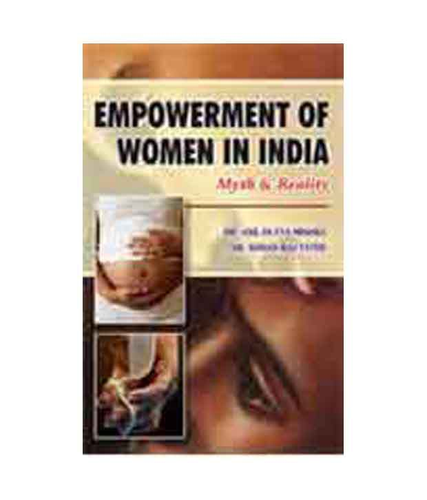 status of women empowerment in india Changes over the past few millennia from equal status with men in ancient times through the low points of the medieval period, to the promotion of equal rights by many reformers, the history of women in india has been eventful the government of india declared 2001 as the year of women's empowerment ( swashakti.
