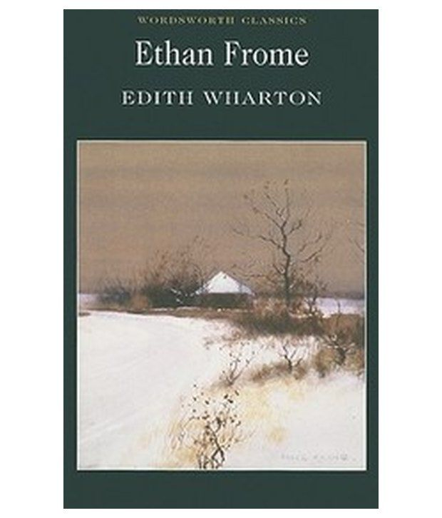 Ethan Frome E-Text contains the full text of Ethan Frome