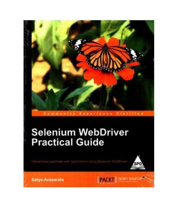 selenium webdriver practical guide buy selenium webdriver practical rh snapdeal com selenium webdriver practical guide free pdf selenium webdriver practical guide pdf download