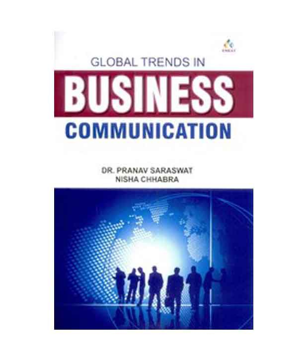 business communication trends Read this essay on business communication trends come browse our large digital warehouse of free sample essays get the knowledge you need in order to pass your classes and more only at termpaperwarehousecom.