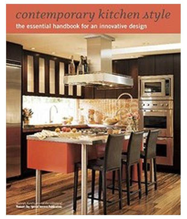 Contemporary Kitchen Style: The Essential Handbook For An