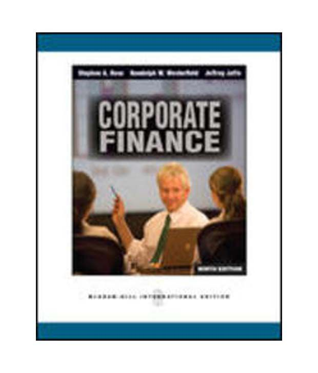 ross corporate finance 9e Download and read corporate finance 9e ross westerfield jaffe global neighborhood with star crescent with six you get eggroll with one bold act with my animal.