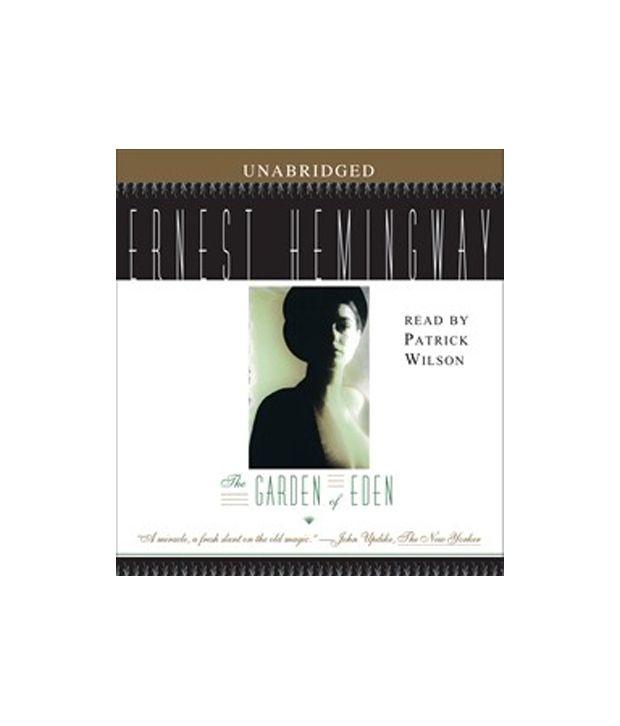 The Garden Of Eden By Ernest Hemingway Audio Books M4a Downloadable Buy The Garden Of Eden