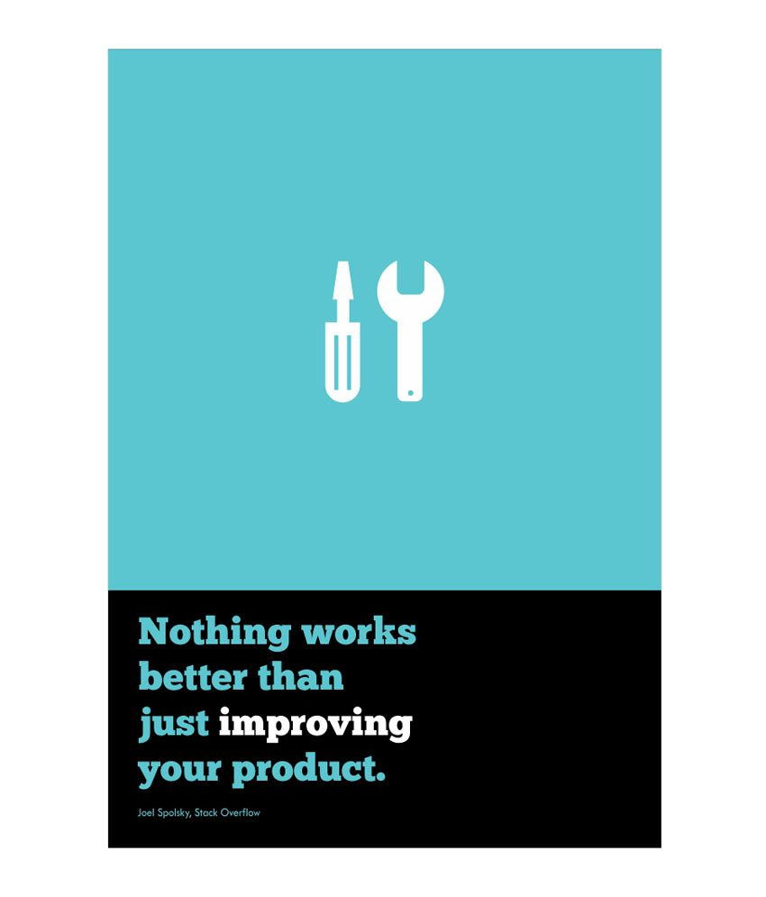 Lab No 4 Just Improving Your Product Joel Spolsky Corporate Startup Quotes Poster