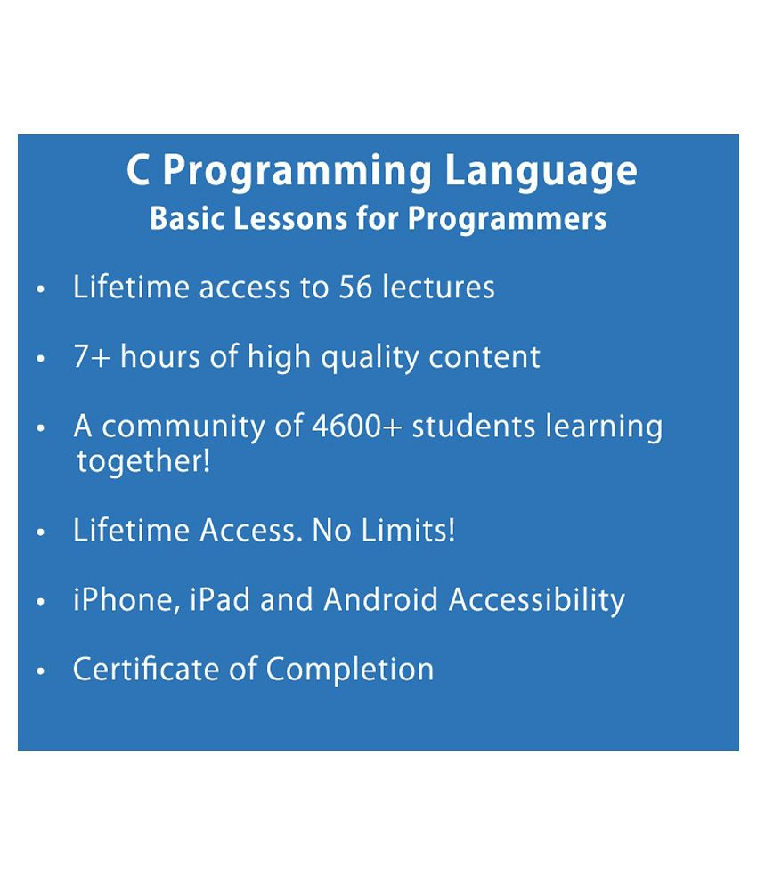 C Programming Language: Basic Lessons for Programmers (e-Certificate Course)