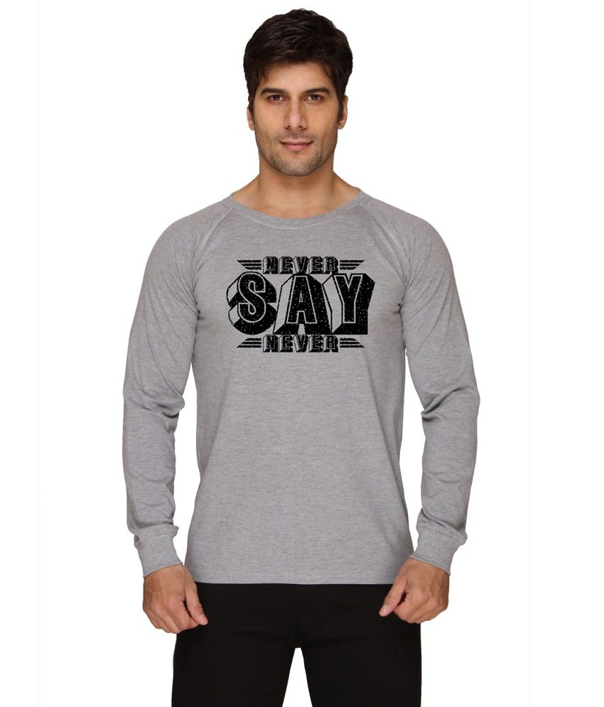 Sayitloud Never Say Never Gray Round Neck T-shirt