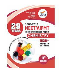 29 Years NEET/ AIPMT Topic Wise Solved Papers CHEMISTRY (1988 - 2016) 11th Edition