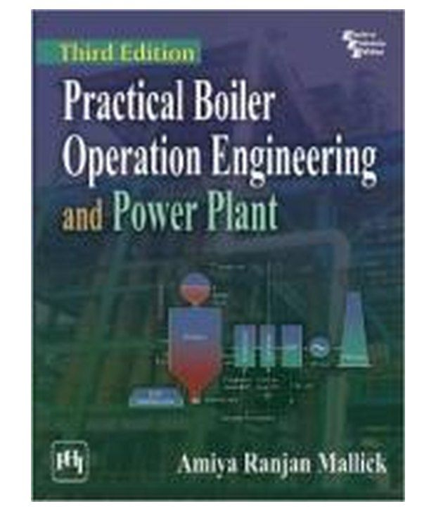 Practical Boiler Operation Enggineering And Power Plant 4Th Edition ...