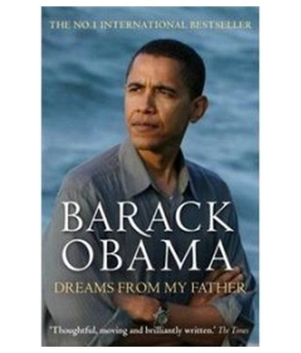 dreams of my father by barack Obama, barack dreams from my father : a story of race and inheritance / barack  obama 1 obama, barack 2 african americans—biography 3 racially mixed.