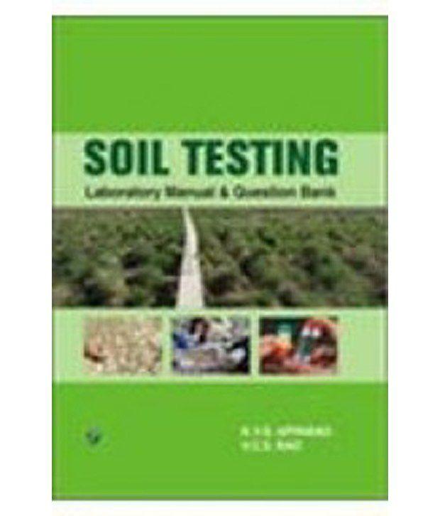 soil testing laboratory manual question bank p buy soil testing rh snapdeal com manual of soil laboratory testing volume 1 pdf manual of soil laboratory testing volume 3 pdf