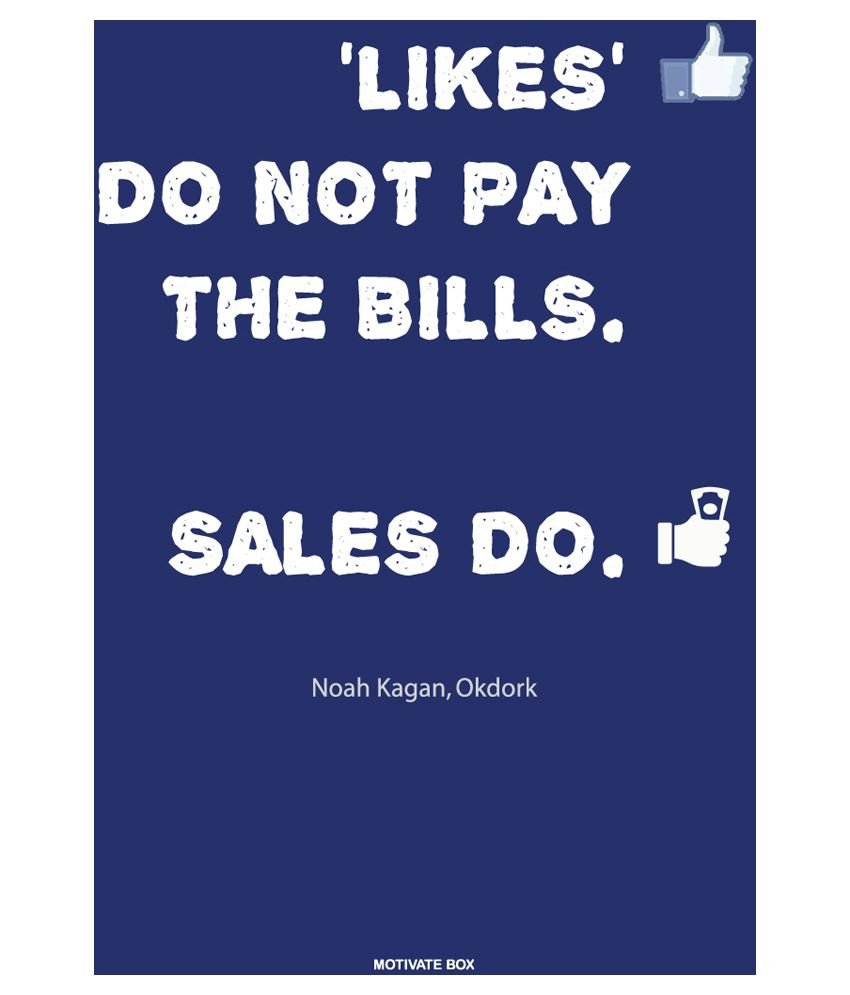 ... Likes Don t Pay The Bills Sales Do Poster  Buy Motivatebox Multicolour  Likes Don t Pay The Bills Sales Do Poster at Best Price in India on Snapdeal b40c20a0aeda6