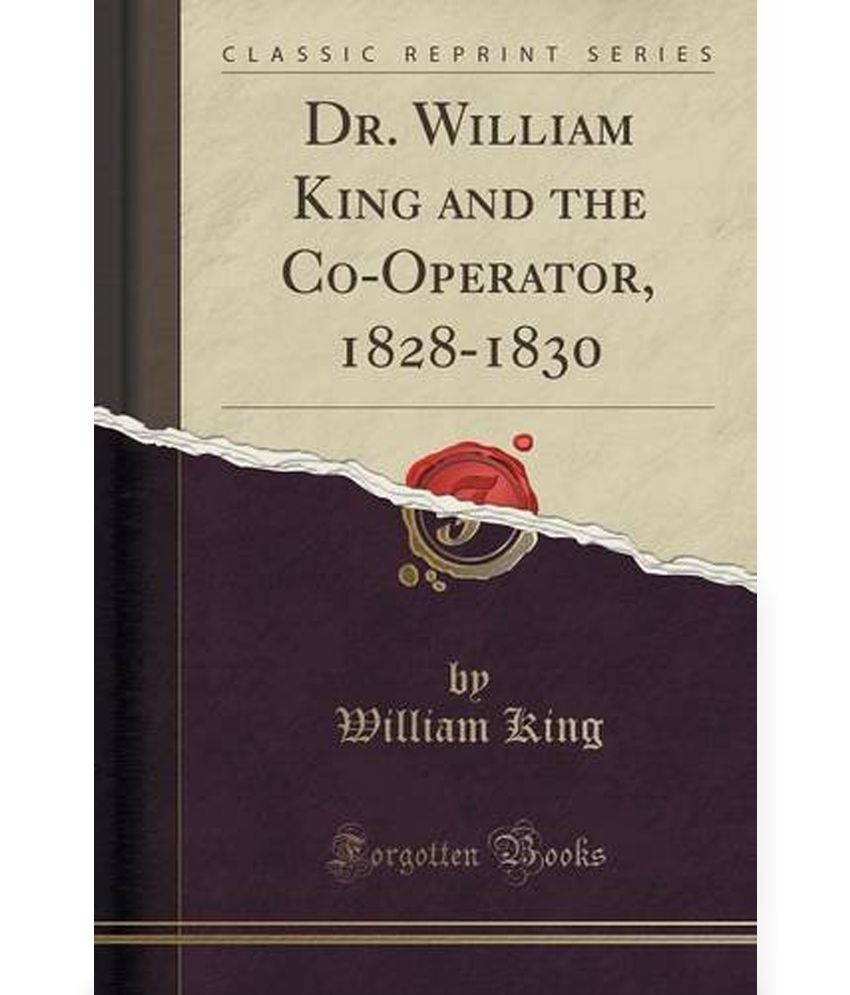Dr William King and the Co Operator 1828 1830