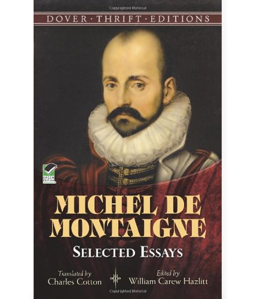 montaigne essays on the education of children Reflecting on the education of the children of the aristocracy (chapter i, 26, is dedicated to the countess diane de foix, who was then pregnant), montaigne departs significantly from a traditional humanist education, the very one he himself received.