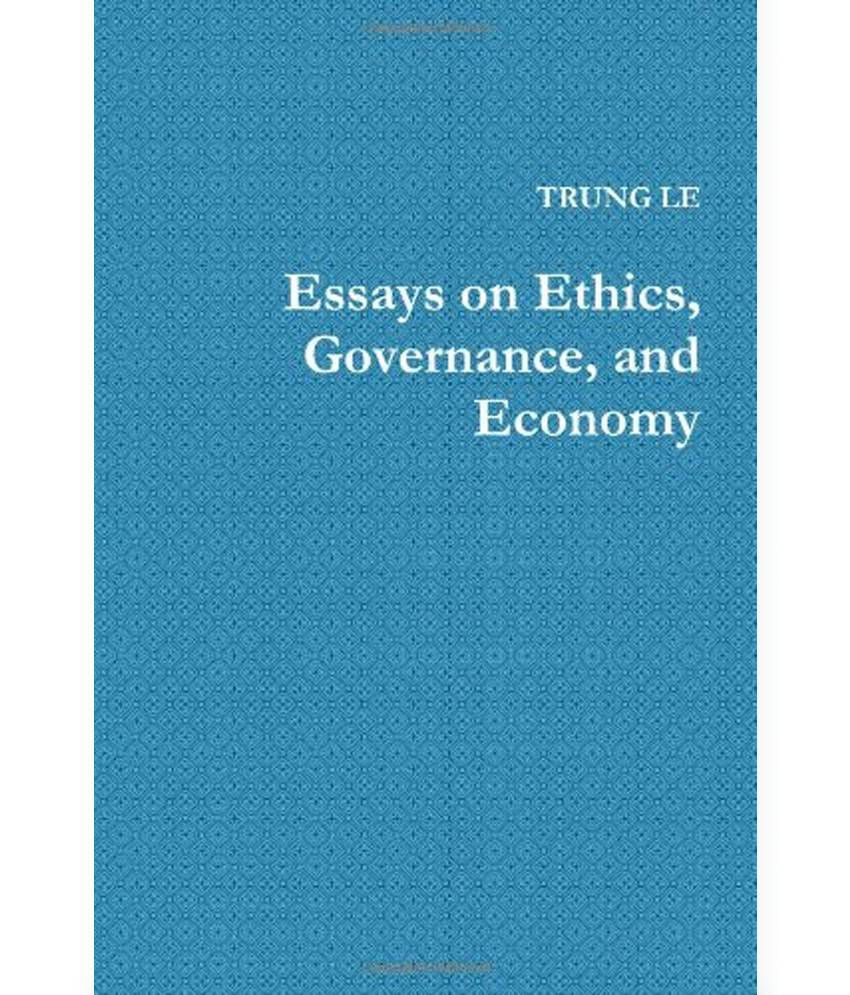 essays on ethics governance and economy buy essays on ethics essays on ethics governance and economy