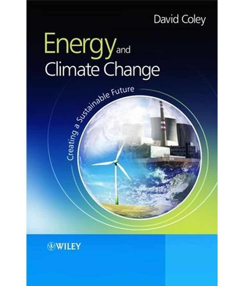 energy and climate It is clear that climate change is a serious problem that requires research for solutions and effective policies that allow us to meet our.