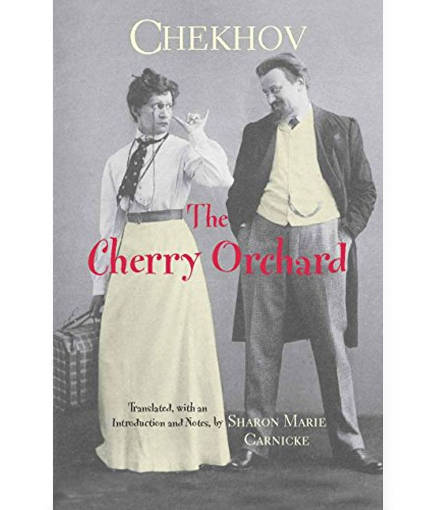 the three important aspects of the cherry orchard by anton chekhov The cherry orchard - the struggle anton chekhov's play the cherry orchard introduces readers to a pre-revolution russian family faced with the impending sale of their estate, the cherry orchard.