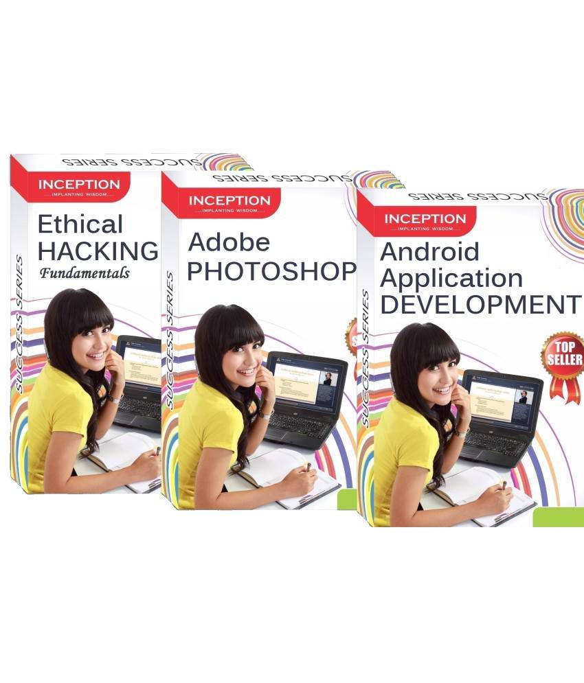 Learn Ethical Hacking+Android App  Development+Adobe Photoshop (Inception  Success Series - 3 CDs)