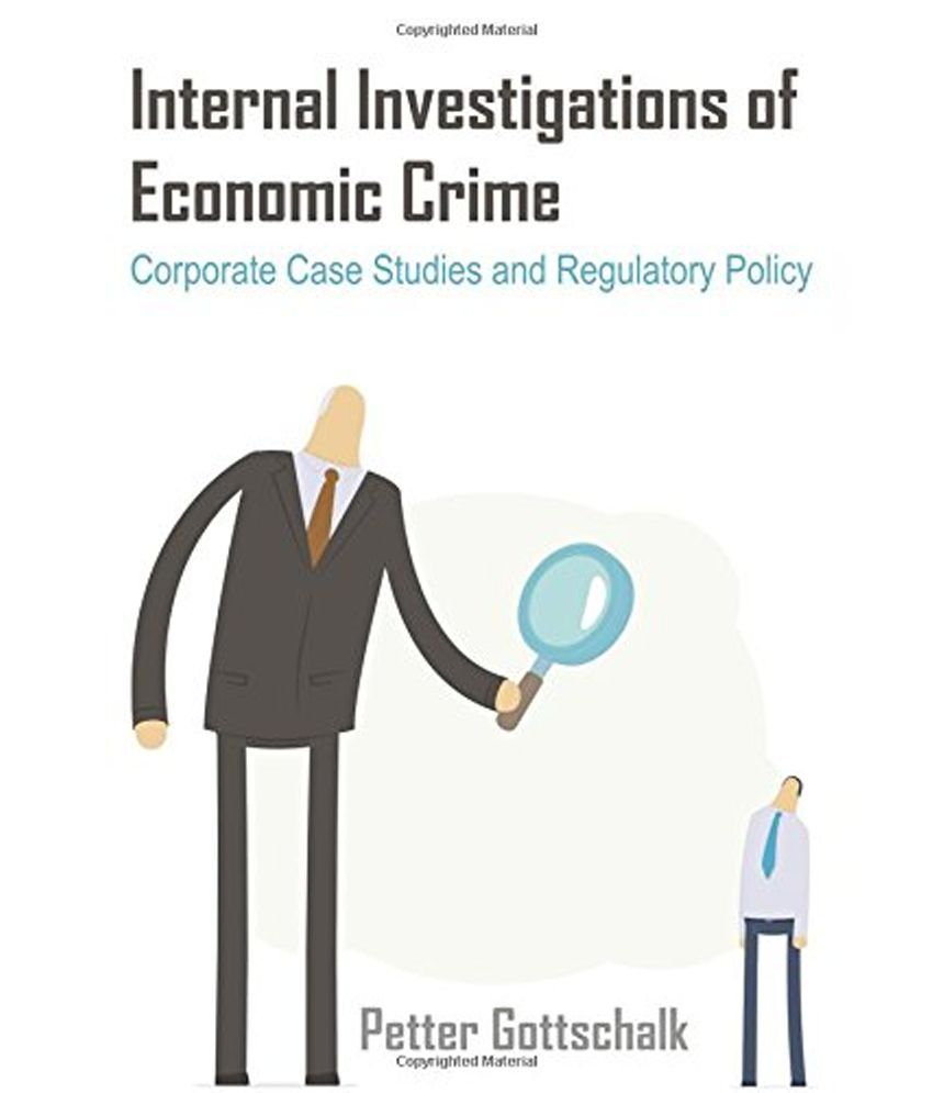 af0ba7d5247 Internal Investigations of Economic Crime  Corporate Case Studies and  Regulatory Policy available at SnapDeal for