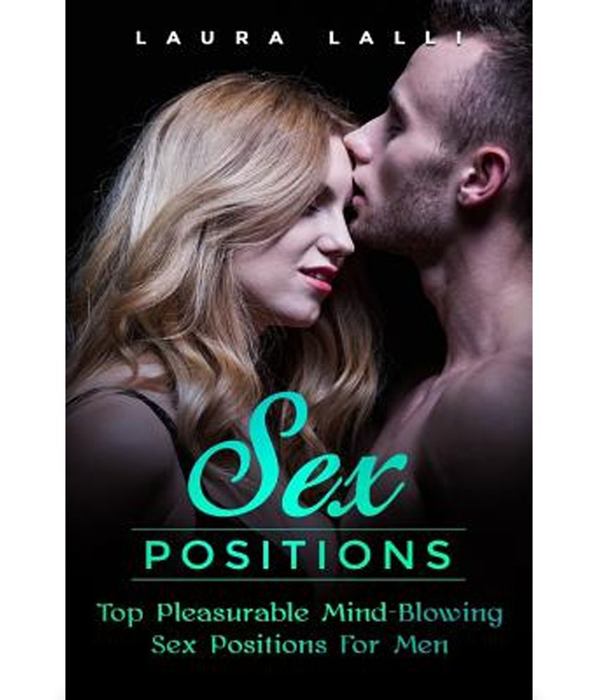 Mind sex blowing positions sex for 15 Mind