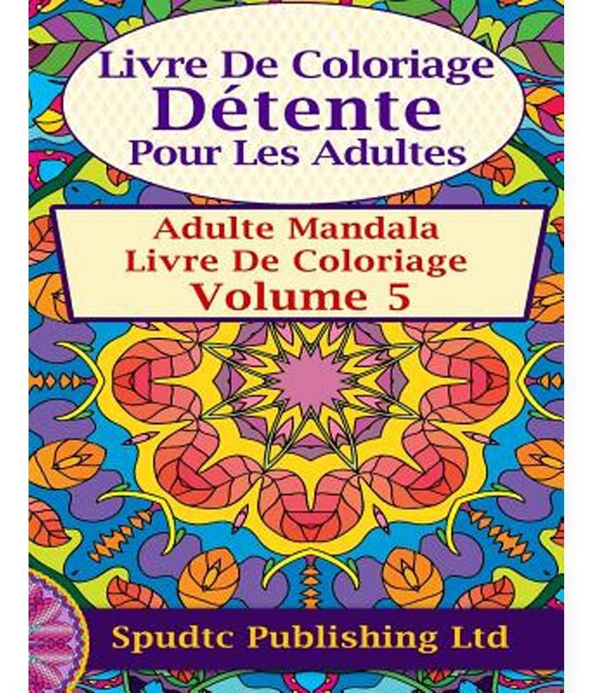 Livre De Coloriage Detente Pour Les Adultes Adulte Mandala Livre De