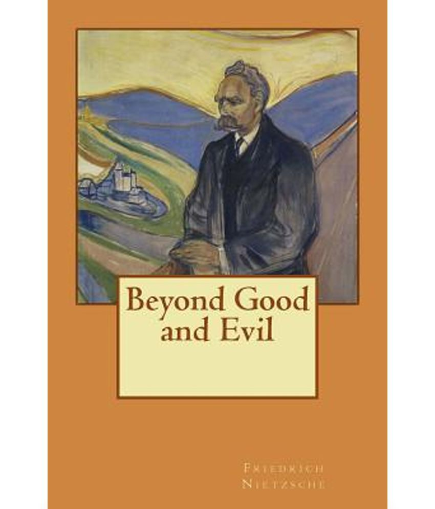 nietzsche essay on good and evil Study guide for beyond good and evil beyond good and evil study guide contains a biography of friedrich nietzsche, literature essays, quiz questions, major themes, characters, and a full summary and analysis.