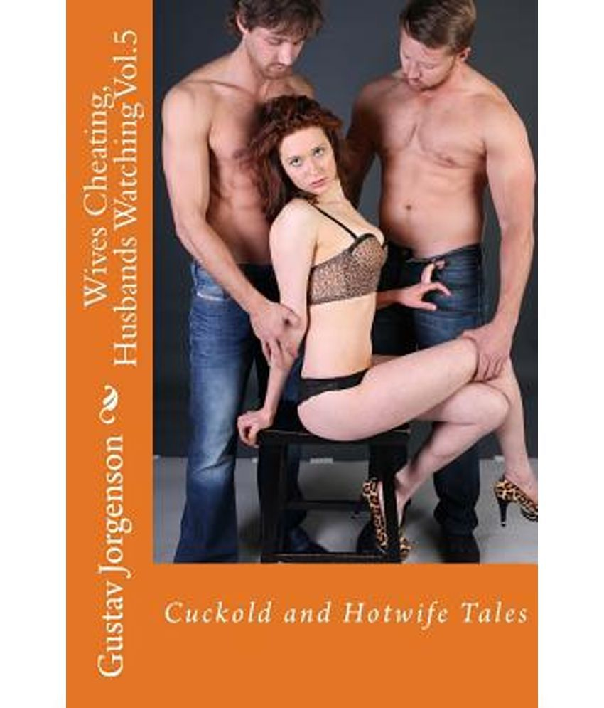 wives cheating, husbands watching vol.5: cuckold and hotwife tales