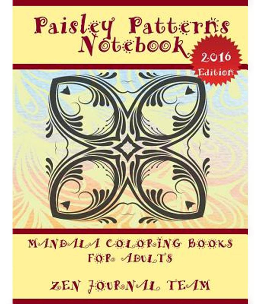 Coloring books for grown ups online - Paisley Patterns Notebook Mandala Coloring Books For Adults Decorative Arts Book For Grown Ups