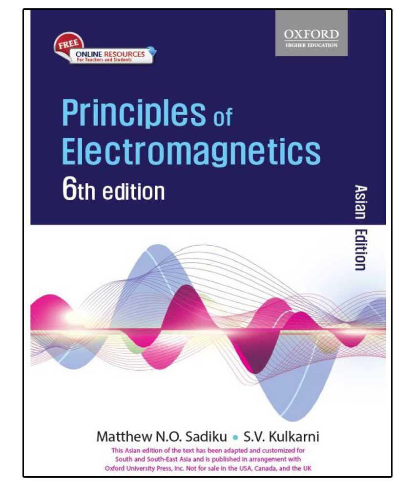 Principles of Electromagnetics 6 Edition (English, Paperback, Matthew N. O.  Sadiku, S. V. Kulkarni ...