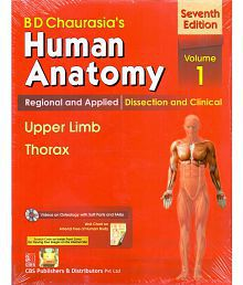 B.D.Chaurasia's Human Anatomy : Regional and Applied Dissection and Clinical Volome 1