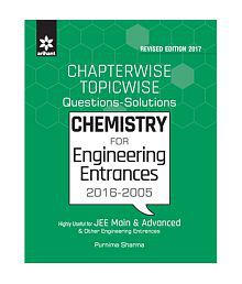 Chapterwise Topicwise Questions-Solutions CHEMISTRY for Engineering Entrances 2016-2005
