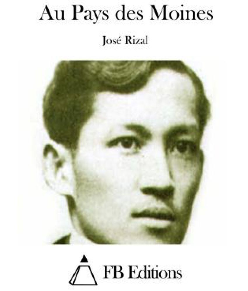 jose rizal as a novelist Jose rizal, the national hero of in march 1887, his daring book, noli me tangere, a satirical novel exposing the arrogance and despotism of.