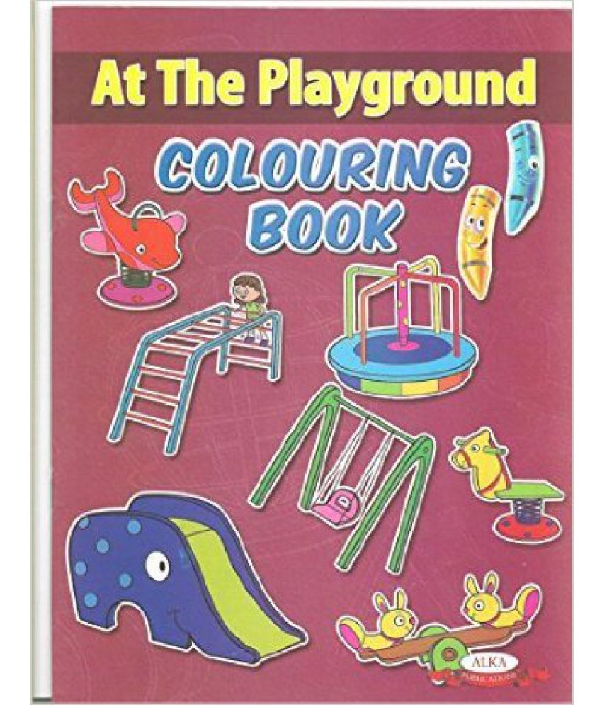 At The Playground ''colouring Book'' (at The Playground Colouring Book) Snapdeal Rs. 27.00