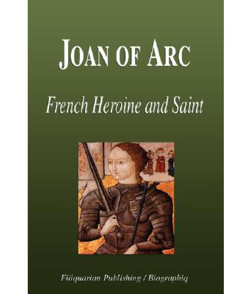 a biography of joan of arc a french saint and a heroine Jeanne d'arc was born in lorraine, france, january 6, 1412 - died in rouen, normandy, france, may 30, 1431 at the age of 19 years, (in english: joan of arc) is the heroine of france and saint (saint) in catholicism.