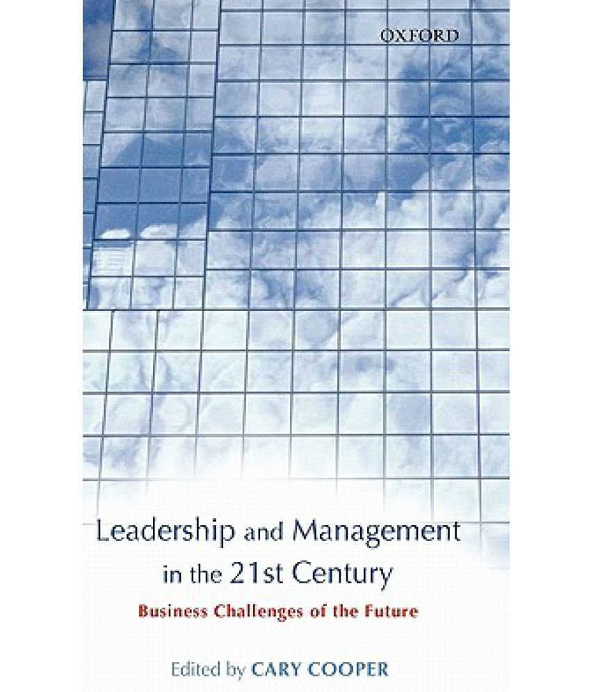 manager of the 21st century Serve to lead is a practical manual–a baedeker guide–for navigating the new world of 21st century leadership there's much that's new and different about leadership, management, and communication in the digital age.