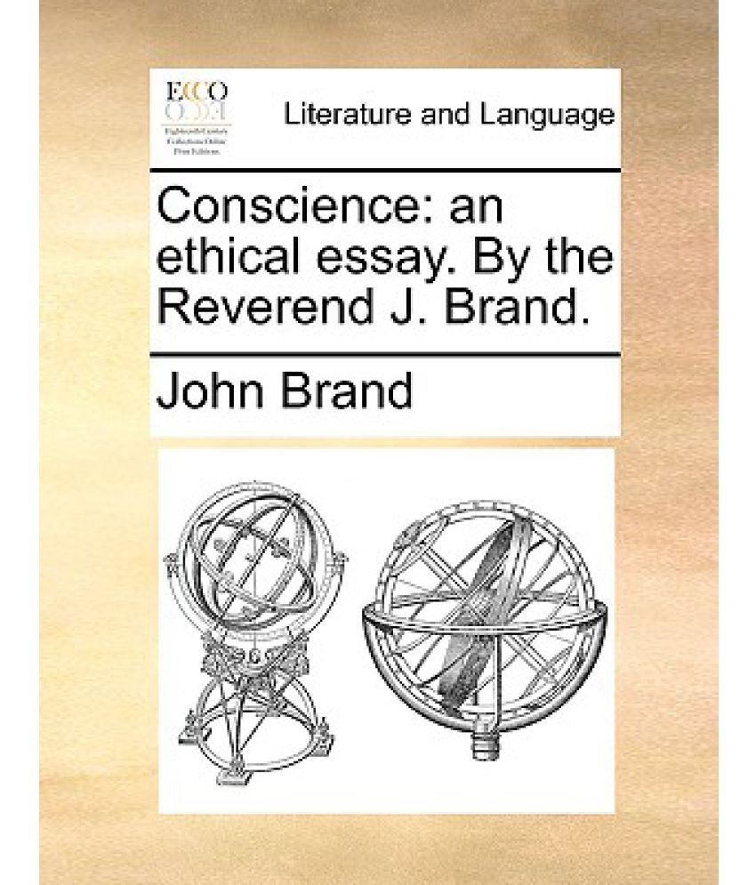 conscience an ethical essay by the reverend j brand buy conscience an ethical essay by the reverend j brand