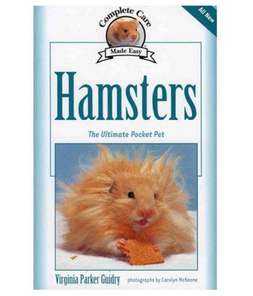 Complete Care Made Easy, Hamsters; The Ultimate Pocket Pet