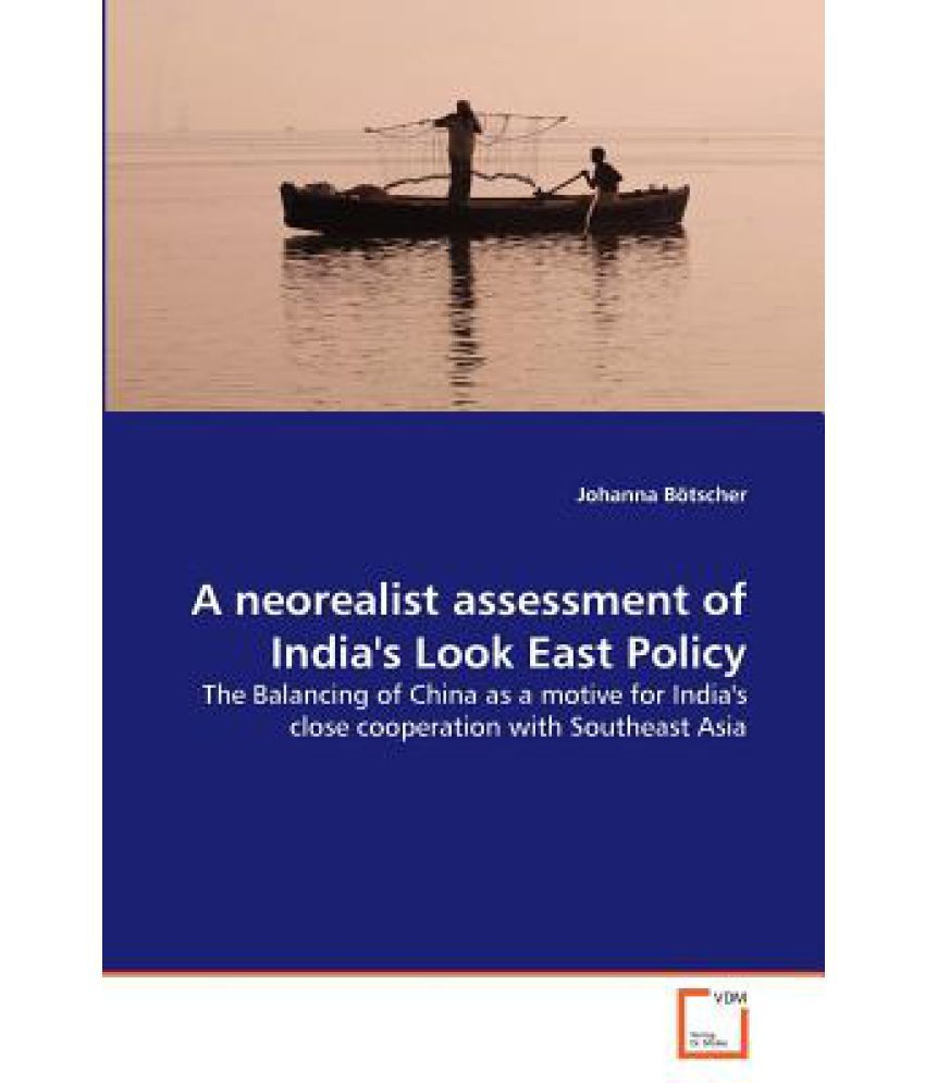 look east policy The look east policy has emerged as an important foreign policy initiative of india in the post-cold war period it was launched in 1991 by the then narasimha rao.