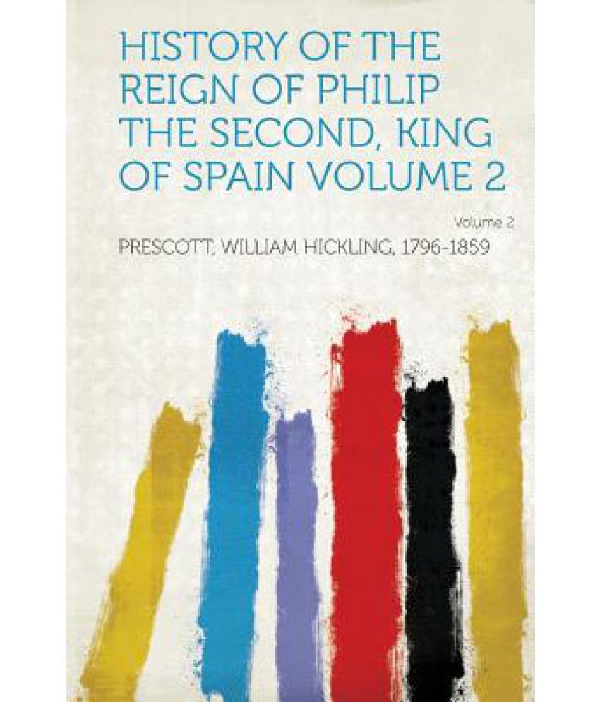 king philip the second of spain essay