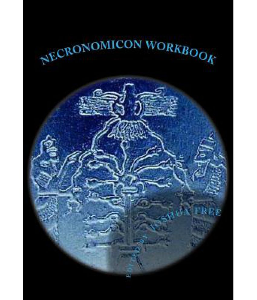 Necronomicon Workbook: Sumerian & Babylonian Anunnaki Systems of Mardukite  Magick & Religion (Archive Edition)