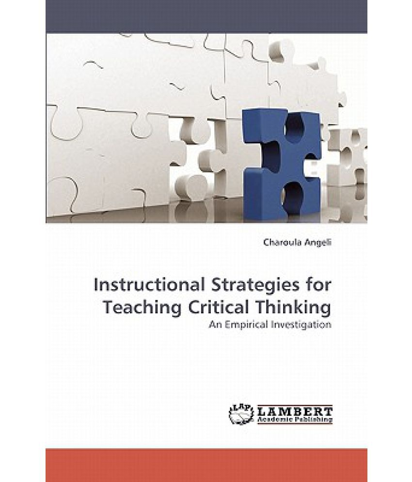 critical thinking was used as an instructional strategy Application of critical thinking strategies in elt key words: critical thinking, english language teaching/learning, lesson plan, abcd model, cognitive and affective domains, critical.
