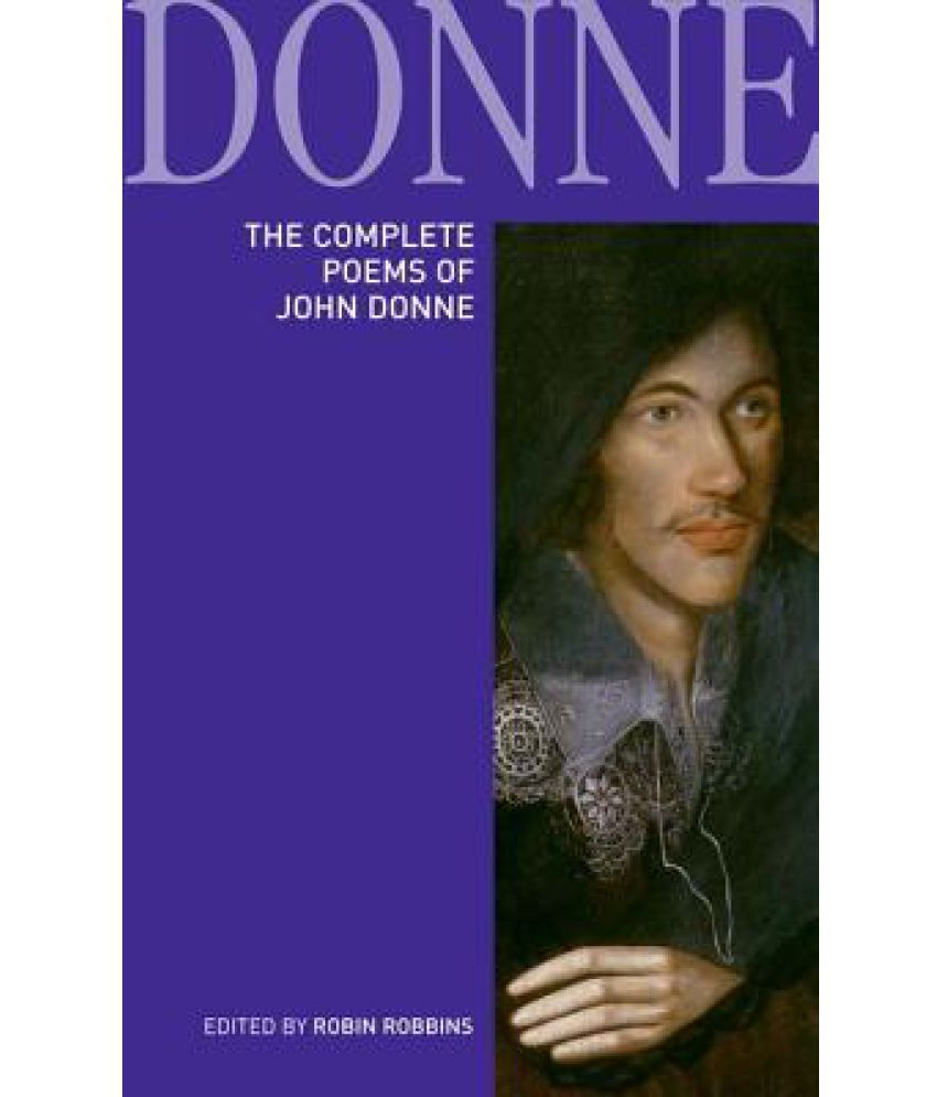 The Complete Poems Of John Donne Epigrams Verse Letters To