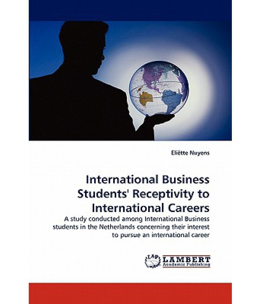 international business students receptivity to international international business students receptivity to international careers