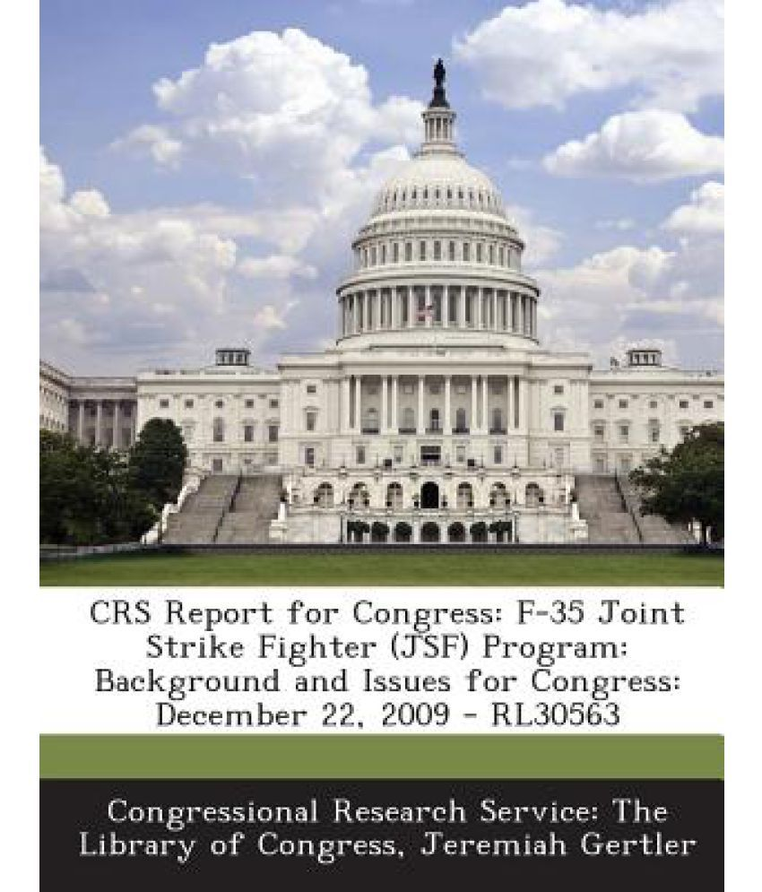 Crs Report for Congress: F-35 Joint Strike Fighter (Jsf) Program:  Background and Issues for Congress: December 22, 2009 - Rl30563