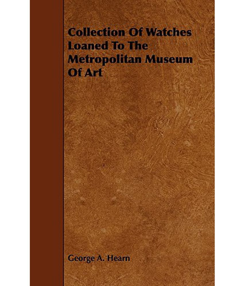 Collection of Watches Loaned to the Metropolitan Museum of Art