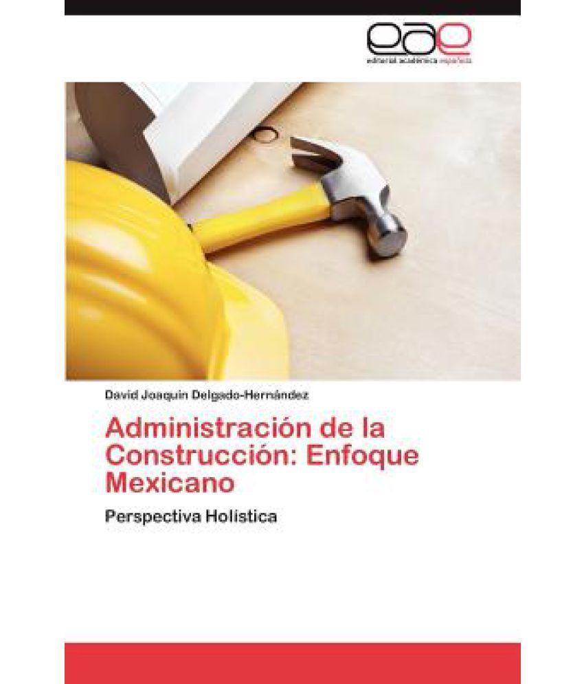 Administracion De La Construccion Enfoque Mexicano Buy