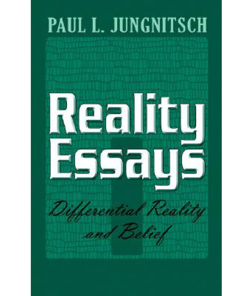reality essays platts mark reference truth and reality essays on the philosophy