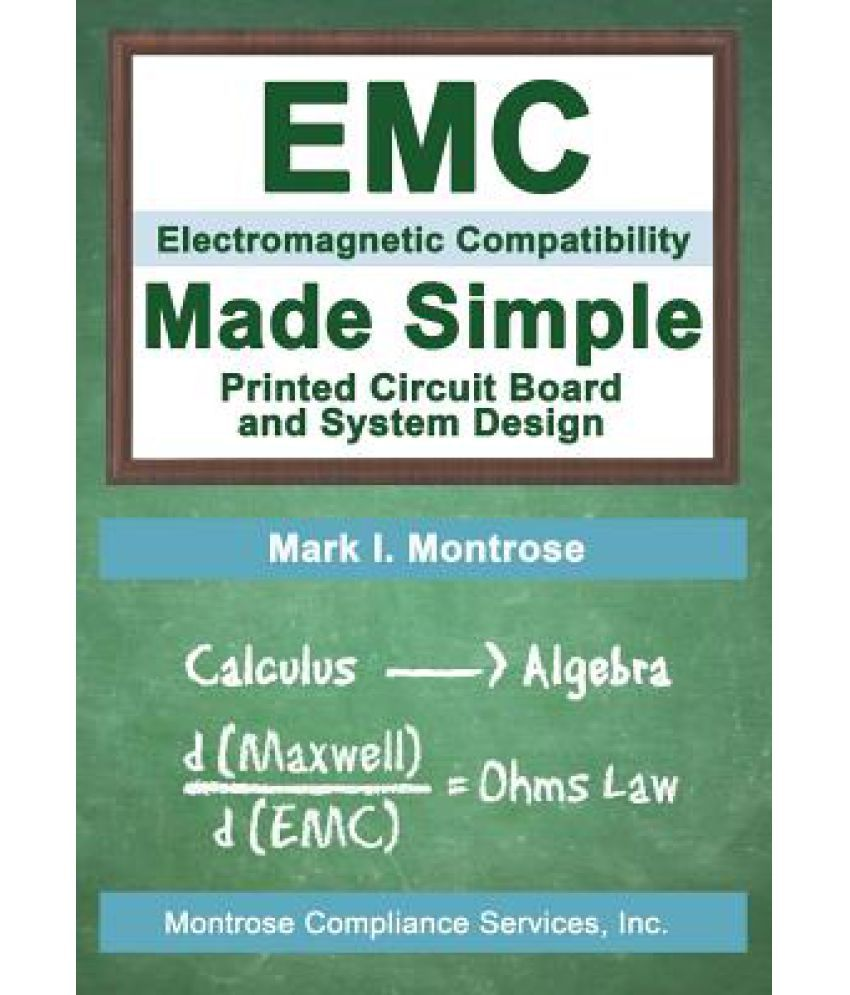 Emc Made Simple Printed Circuit Board And System Design Buy Designing A Getting It