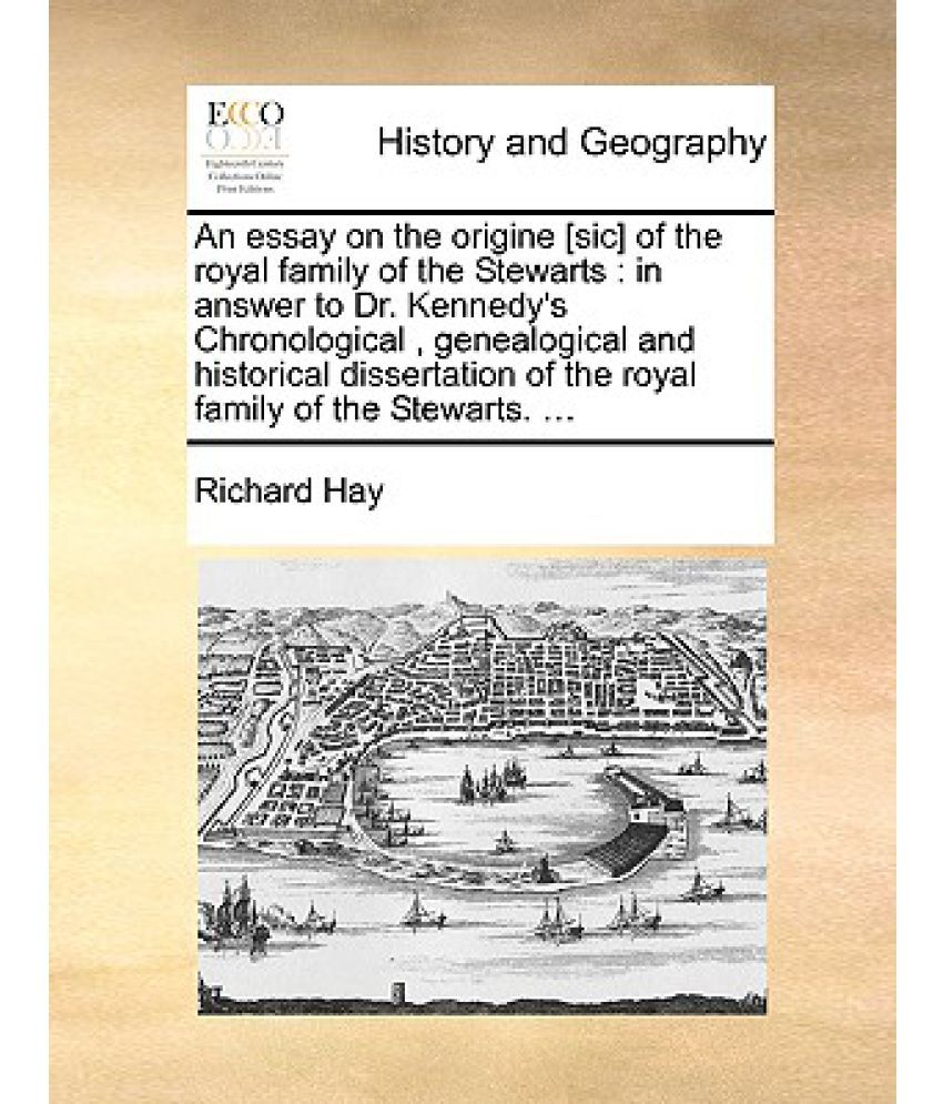 roya essay an essay on the origine sic of the royal family of the stewarts snapdeal an essay