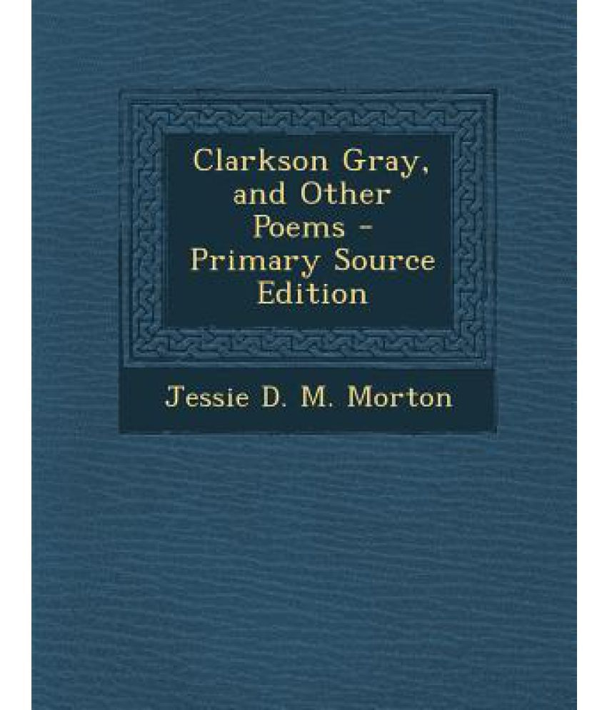 Clarkson Gray, and Other Poems